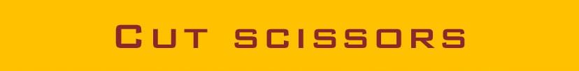 CUT SCISSORS